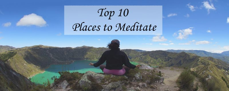 The Top 10 Places to Meditate
