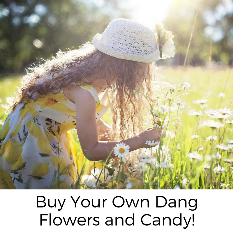 Buy Your Own Dang Flowers