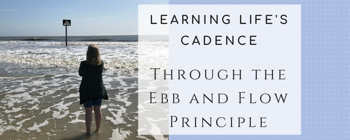 Learning Life's Cadence Through the Ebb and Flow Principle